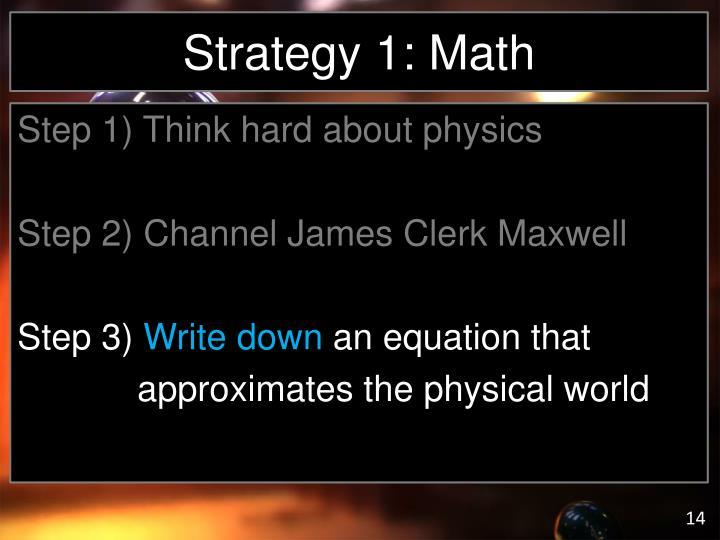 Strategy 1: Math