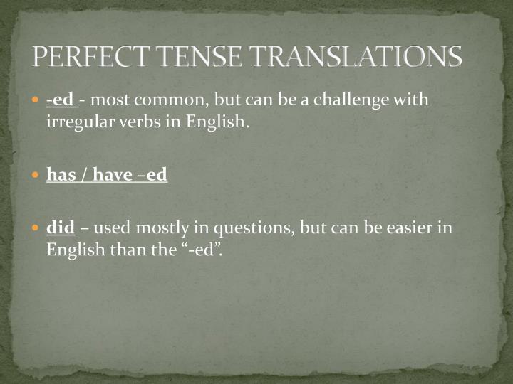 PERFECT TENSE TRANSLATIONS