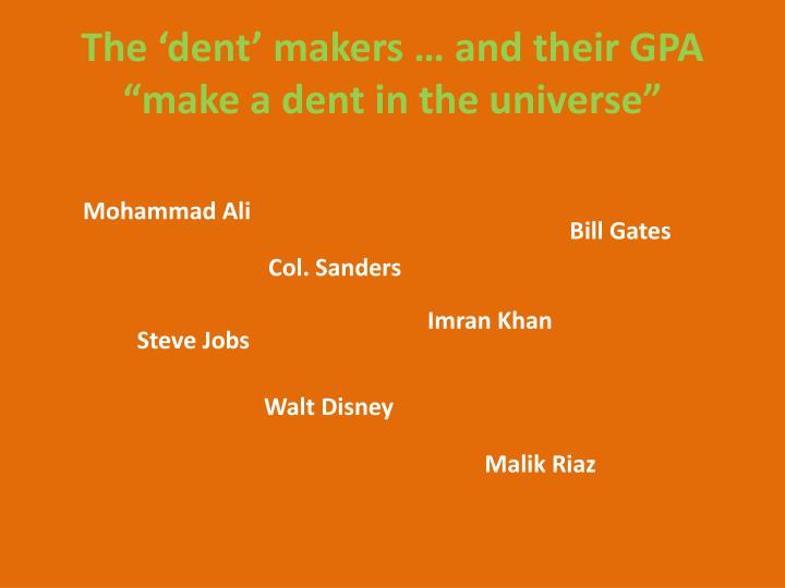 The 'dent' makers … and their GPA