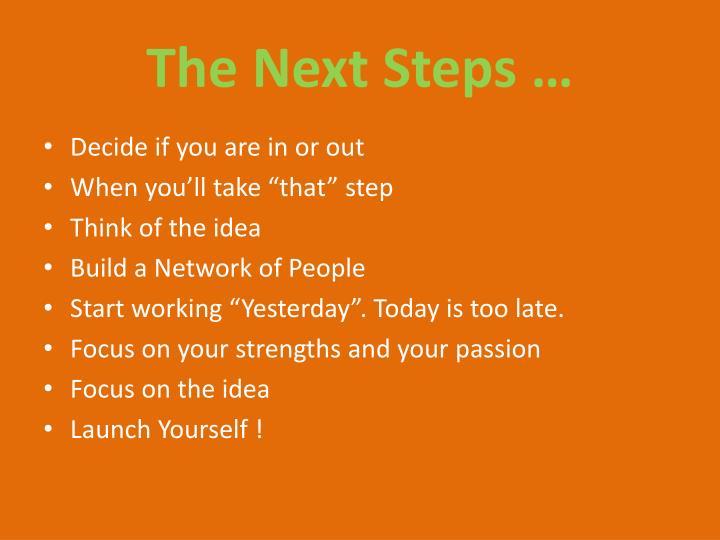 The Next Steps …
