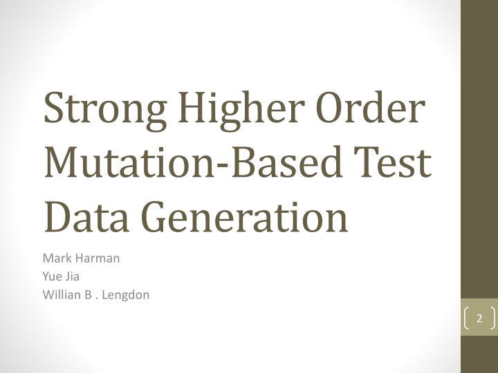 Strong Higher Order Mutation-Based Test Data Generation