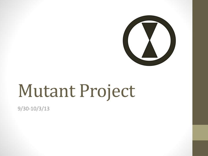 mutant project