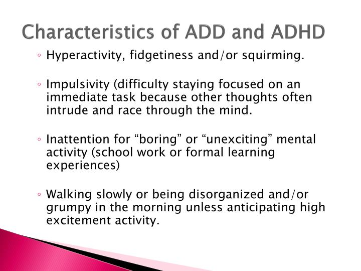 Characteristics of ADD and ADHD