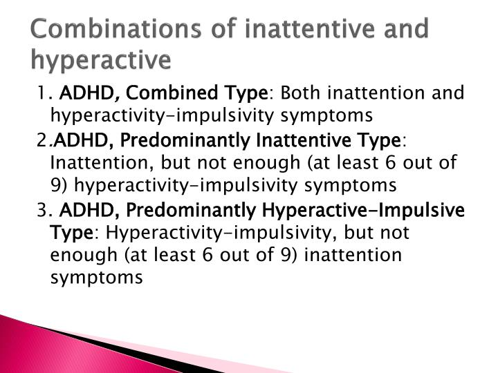 Combinations of inattentive and hyperactive