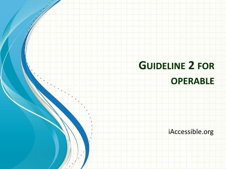 Guideline 2 for operable