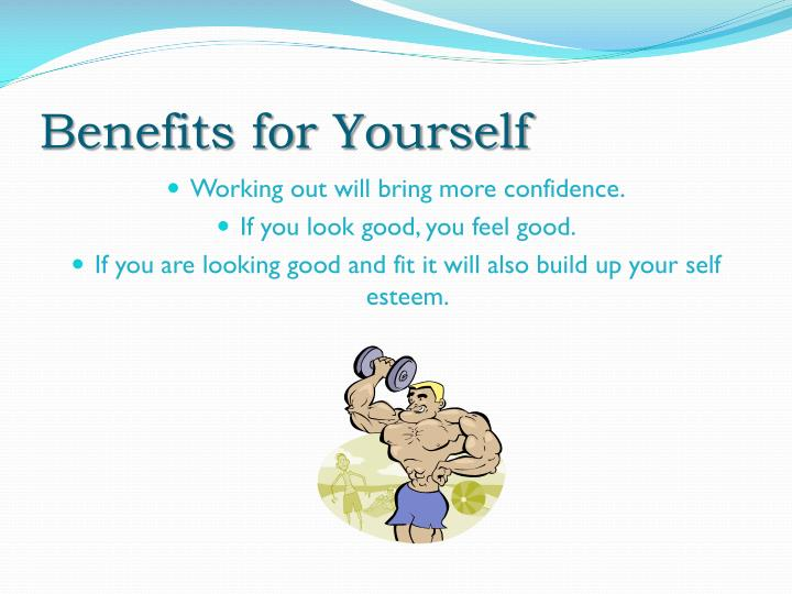 Benefits for Yourself