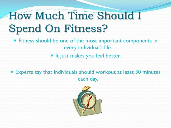 How much time should i spend on fitness