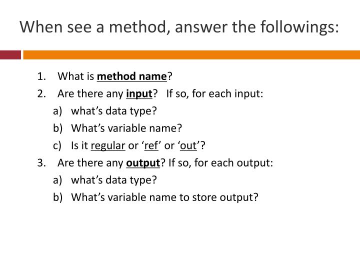 When see a method, answer the followings: