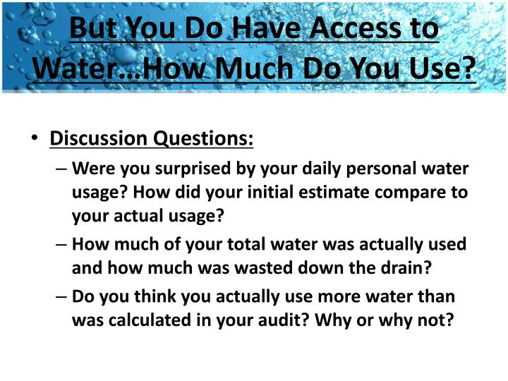 But You Do Have Access to Water…How Much Do You Use?