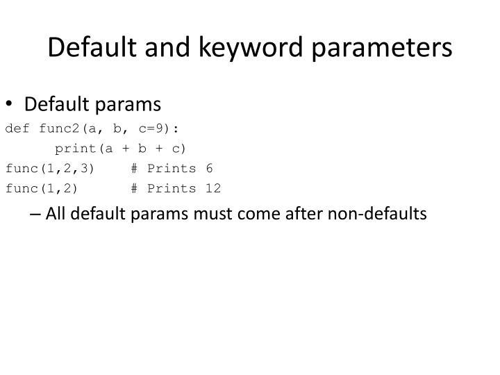 Default and keyword parameters