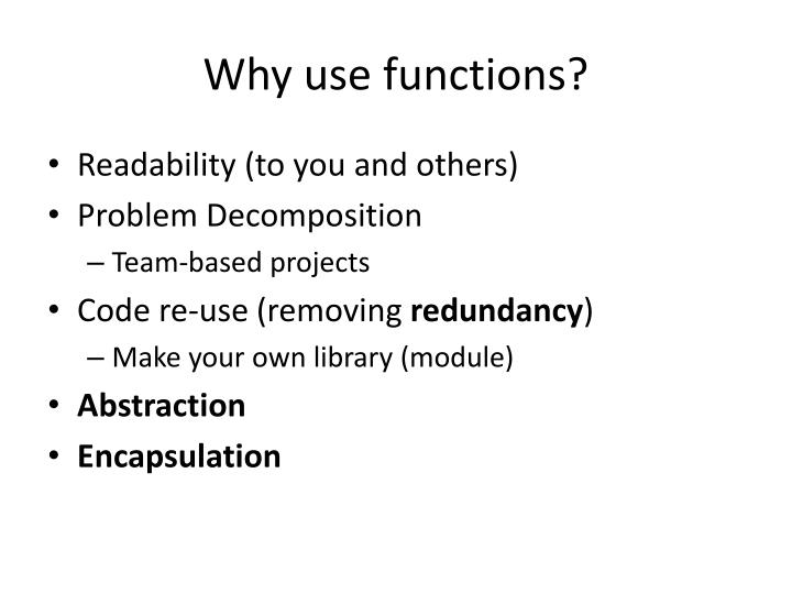 Why use functions?