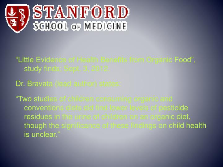 """Little Evidence of Health Benefits from Organic Food"", study finds; Sept. 3, 2012."