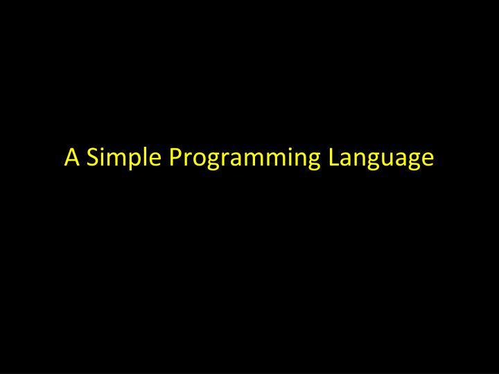 A Simple Programming Language