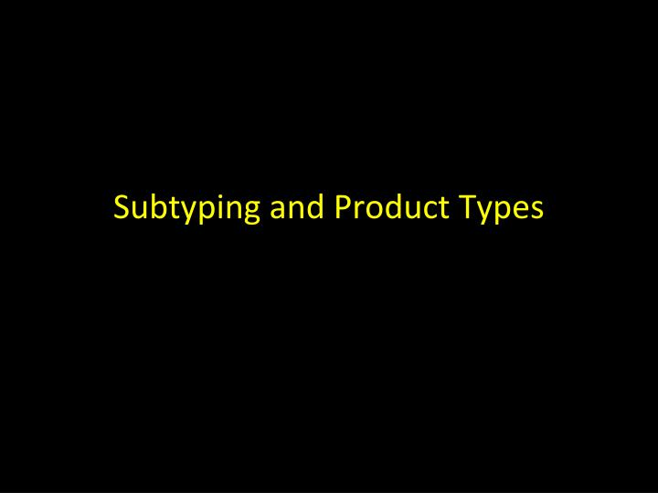 Subtyping and Product