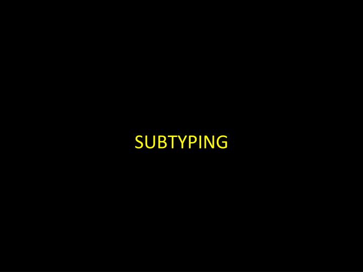 SUBTYPING