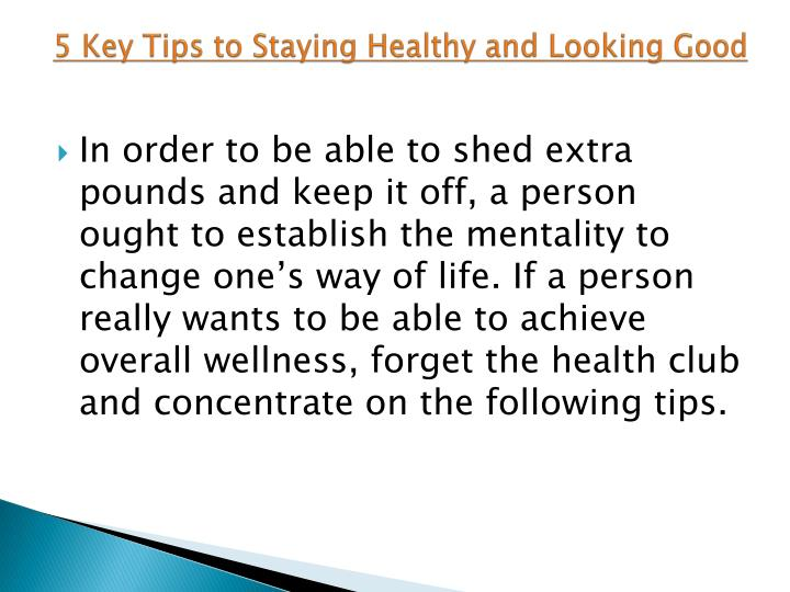 5 Key Tips to Staying Healthy and Looking Good