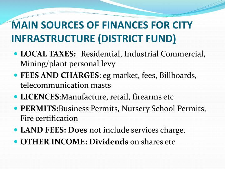 MAIN SOURCES OF FINANCES FOR CITY INFRASTRUCTURE (DISTRICT FUND