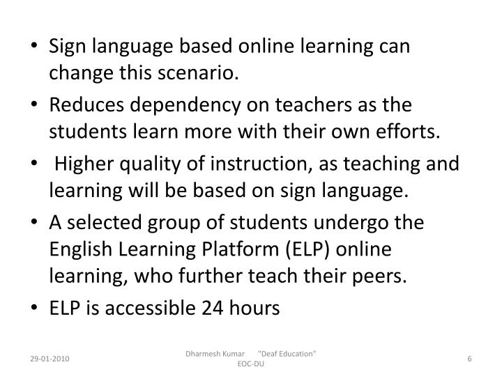 Sign language based online learning can change this scenario.
