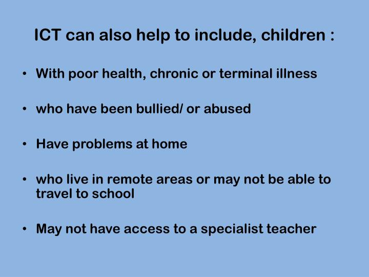 ICT can also help to include, children :