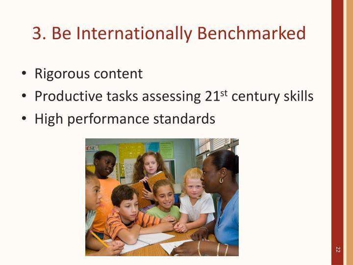 3. Be Internationally Benchmarked