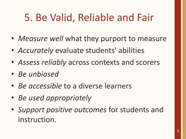 5. Be Valid, Reliable and Fair