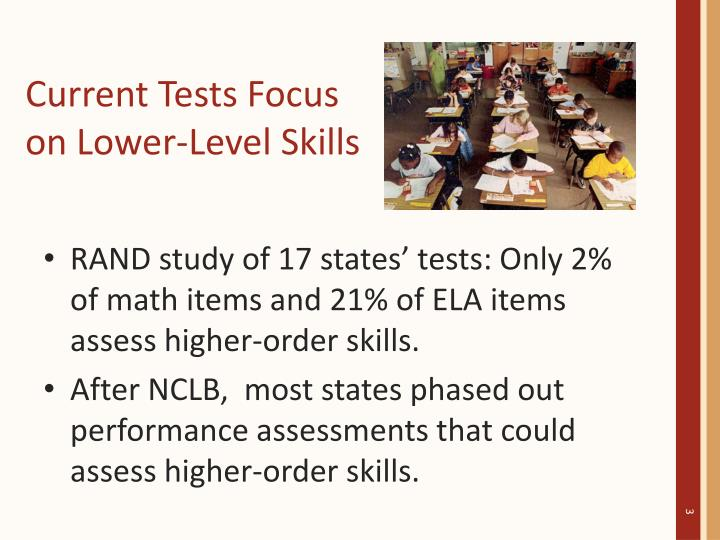 Current Tests Focus                                     on Lower-Level Skills