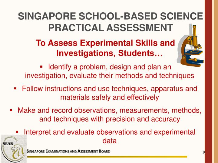 SINGAPORE SCHOOL-BASED SCIENCE PRACTICAL ASSESSMENT