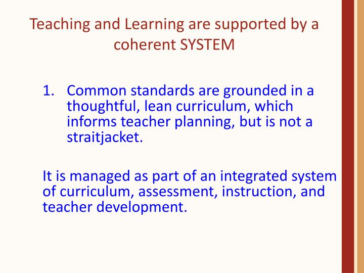 Teaching and Learning are supported by a coherent SYSTEM