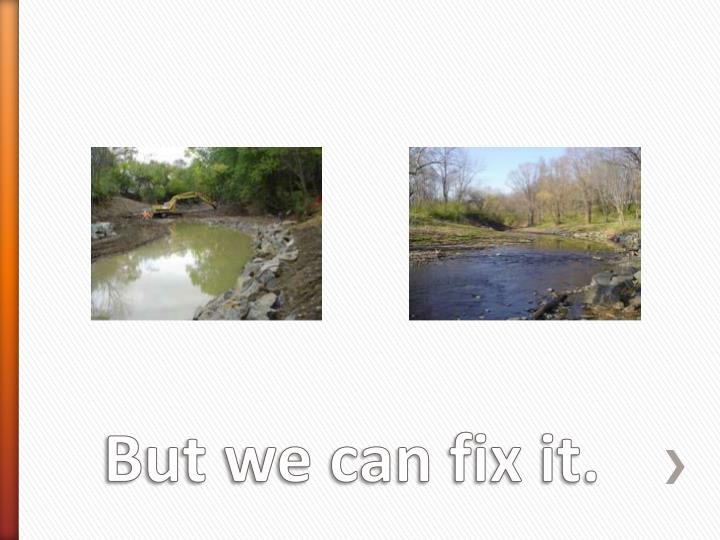 But we can fix it.