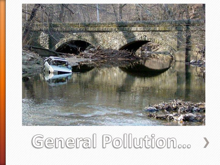 General Pollution…
