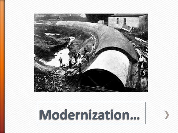 Modernization…