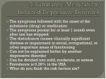 5 substance medication induced depressive disorder
