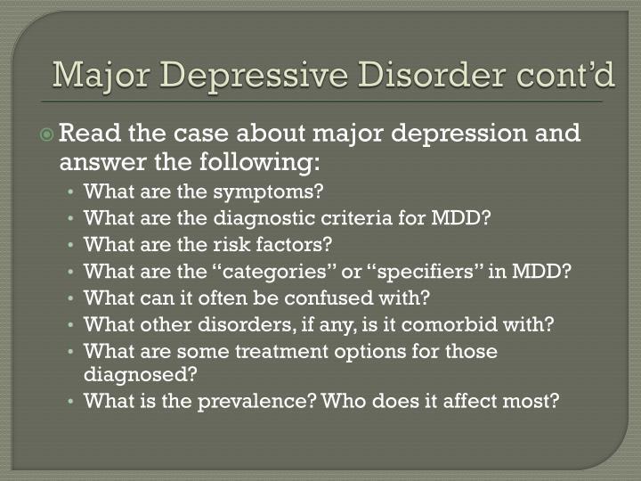 Major Depressive Disorder cont'd