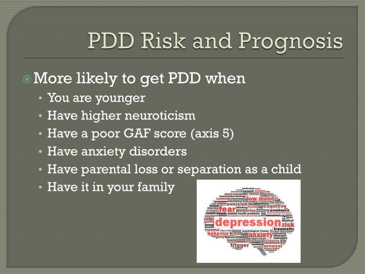 PDD Risk and Prognosis