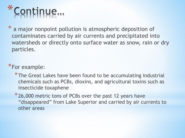 a major nonpoint pollution is atmospheric deposition of contaminates carried by air currents and precipitated into watersheds or directly onto surface water as snow, rain or dry particles.