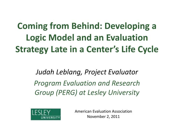Coming from Behind: Developing a Logic Model and an Evaluation Strategy Late in a Center's Life Cy...