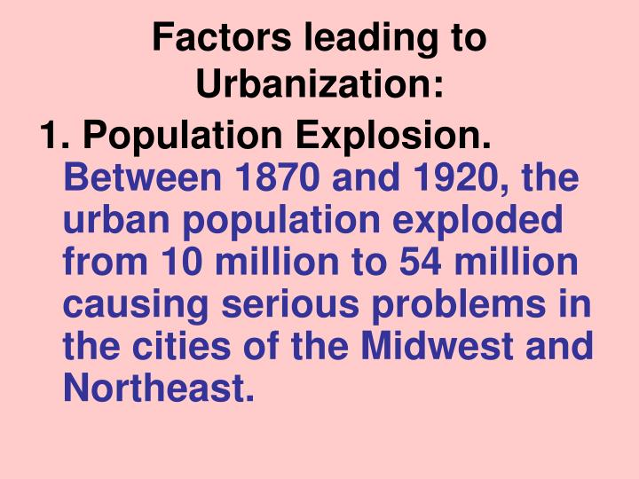 Factors leading to Urbanization: