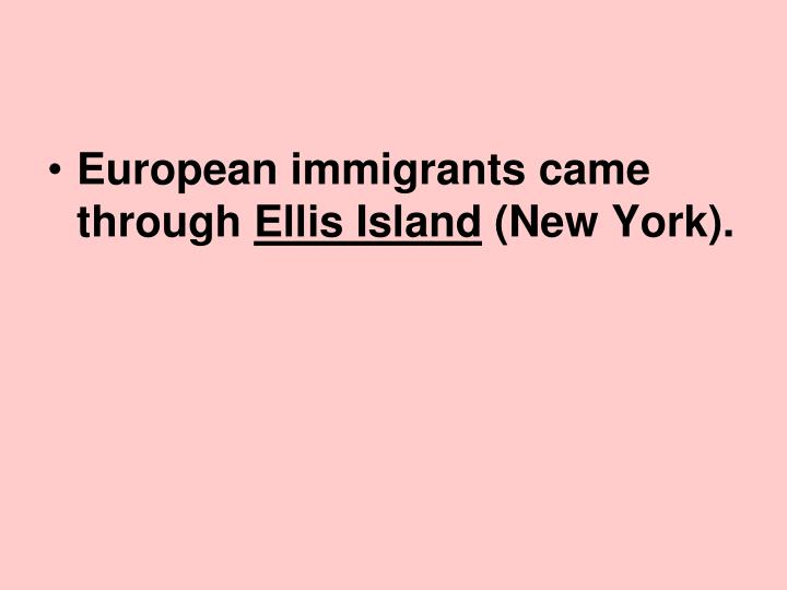 European immigrants came through