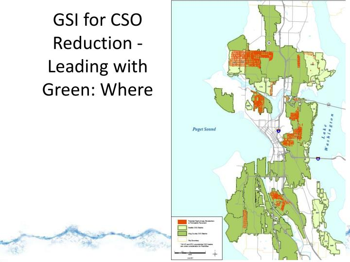 GSI for CSO Reduction - Leading with Green: Where