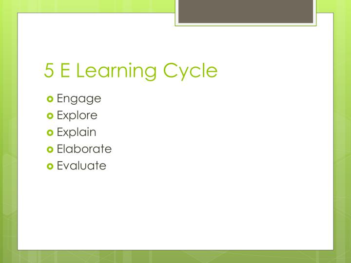 5 E Learning Cycle