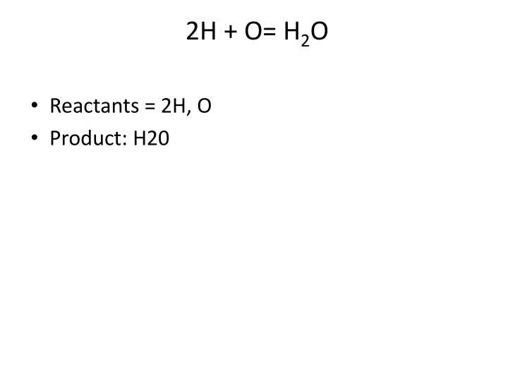 2H + O= H
