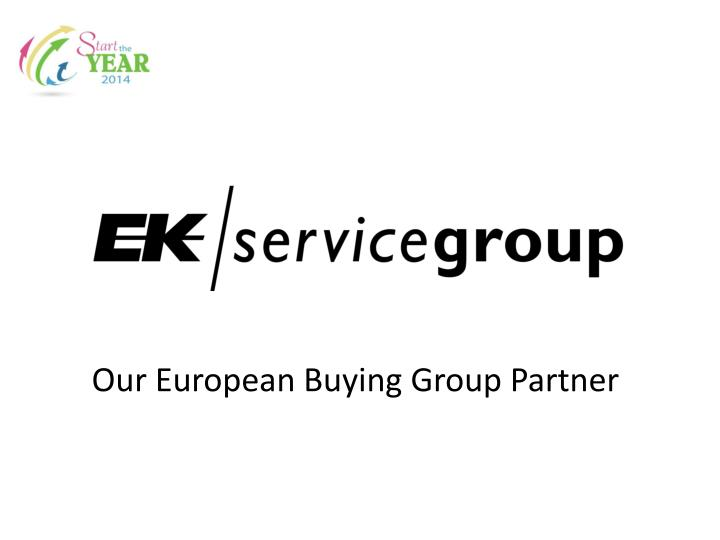 Our European Buying Group Partner