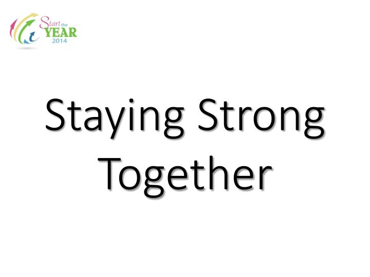 Staying Strong Together