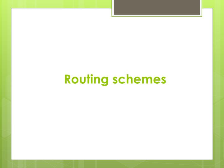 Routing schemes