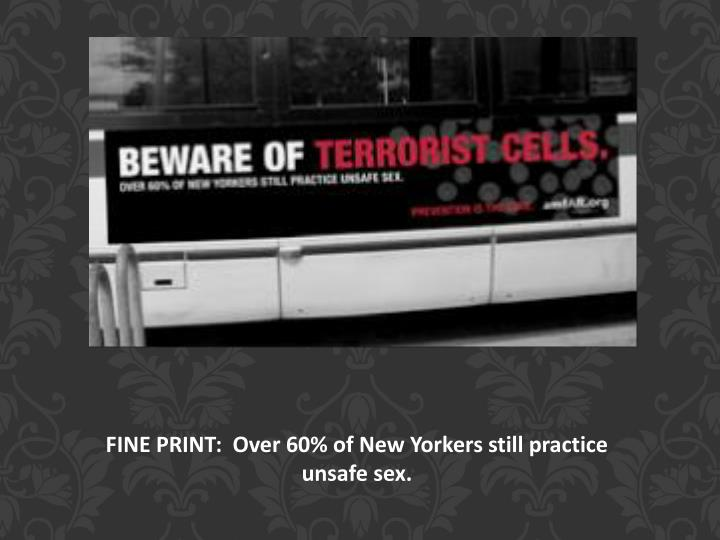 FINE PRINT:  Over 60% of New Yorkers still practice