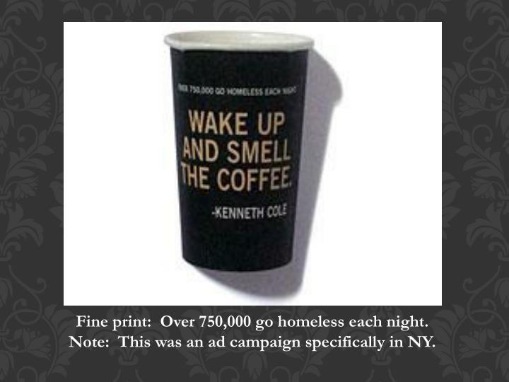 Fine print:  Over 750,000 go homeless each night.