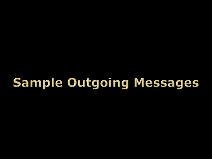 Sample Outgoing Messages