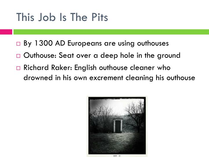 This Job Is The Pits
