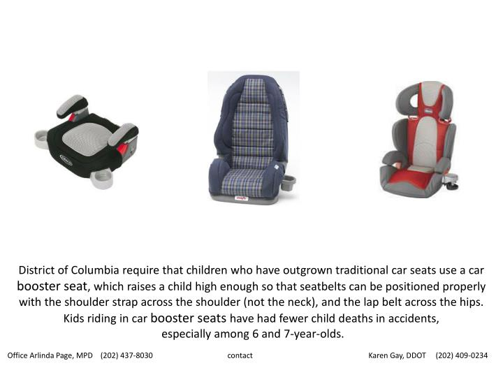 District of Columbia require that children who have outgrown traditional car seats use a car