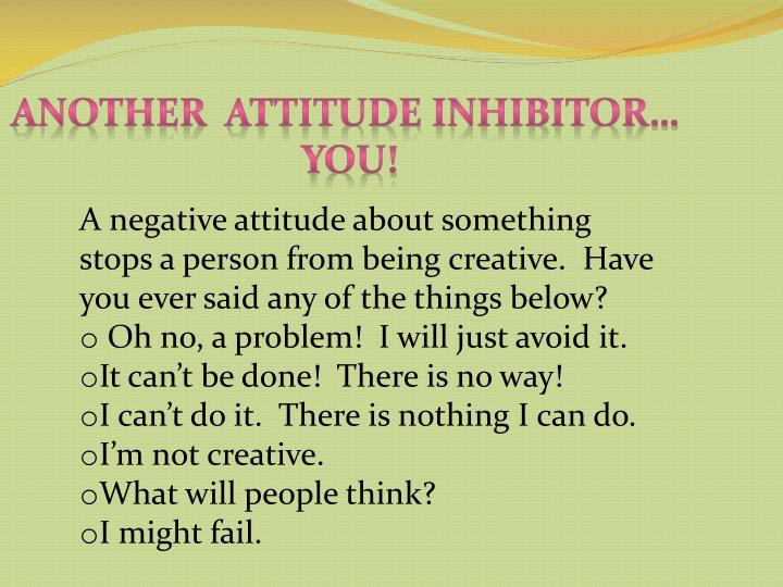 Another  Attitude Inhibitor…